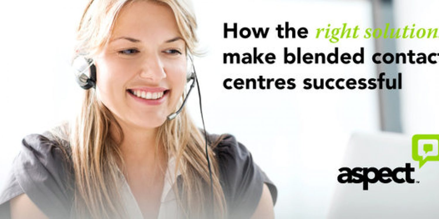How the right solutions make blended contact centres successful