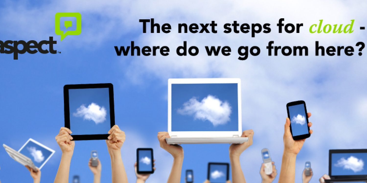 The Next Steps for Cloud – Where Do We Go From Here?
