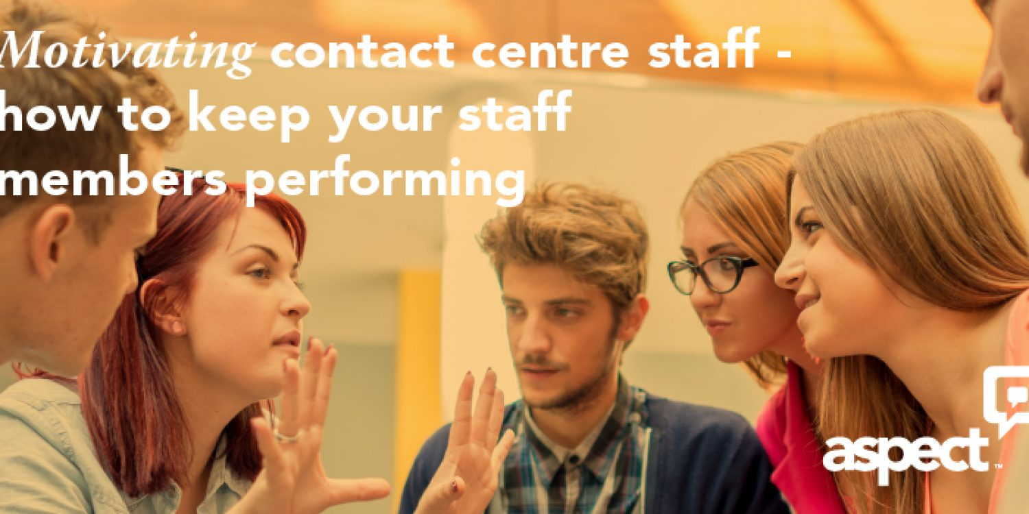 Motivating Contact Centre Staff Keep Your Staff Performing