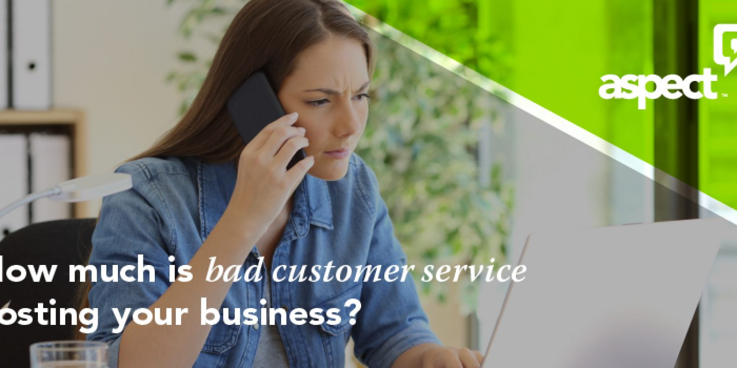 Is Bad Customer Service Costing Your Business?