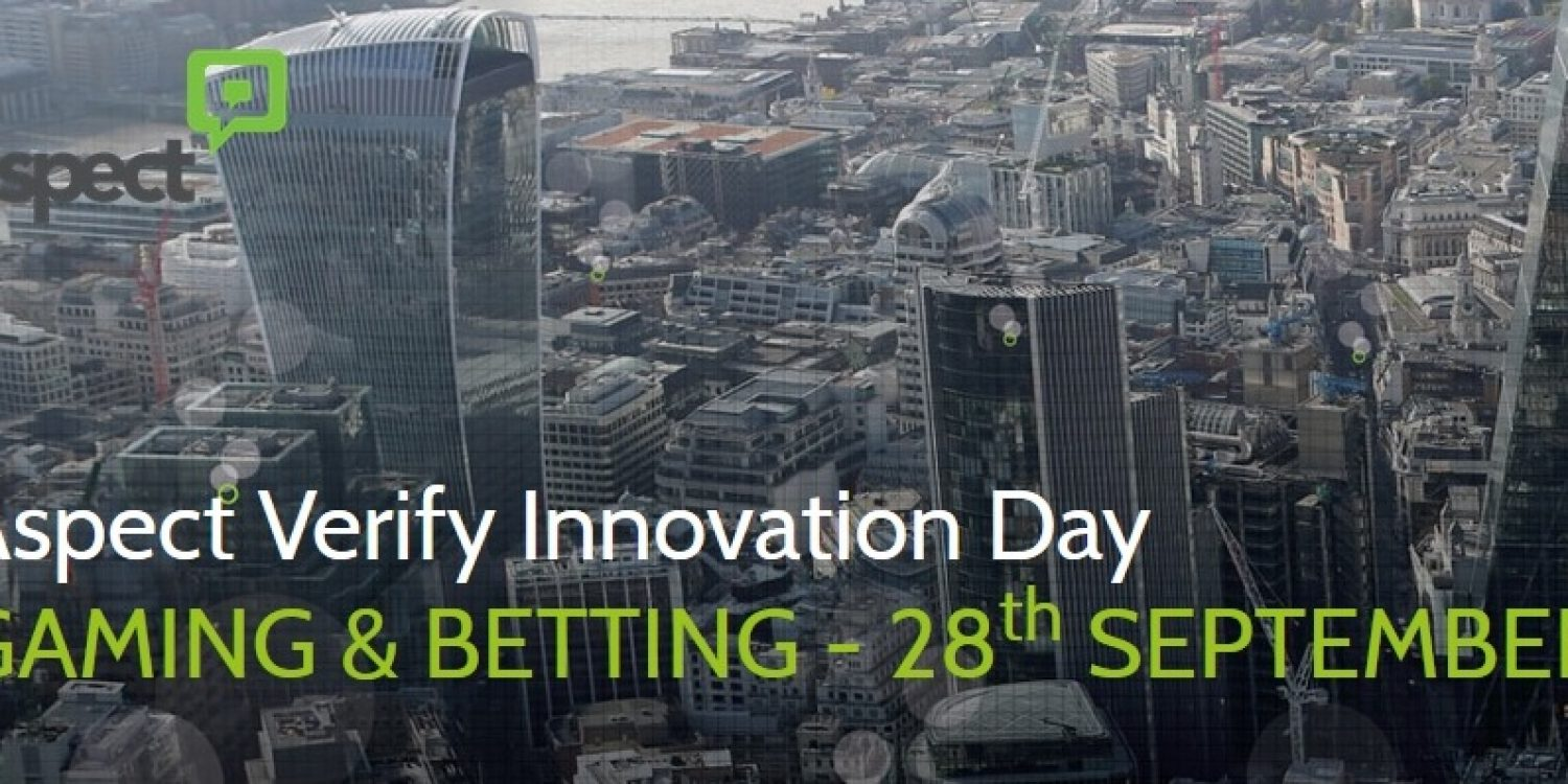 Aspect Verify Innovation Day – Gaming & Betting