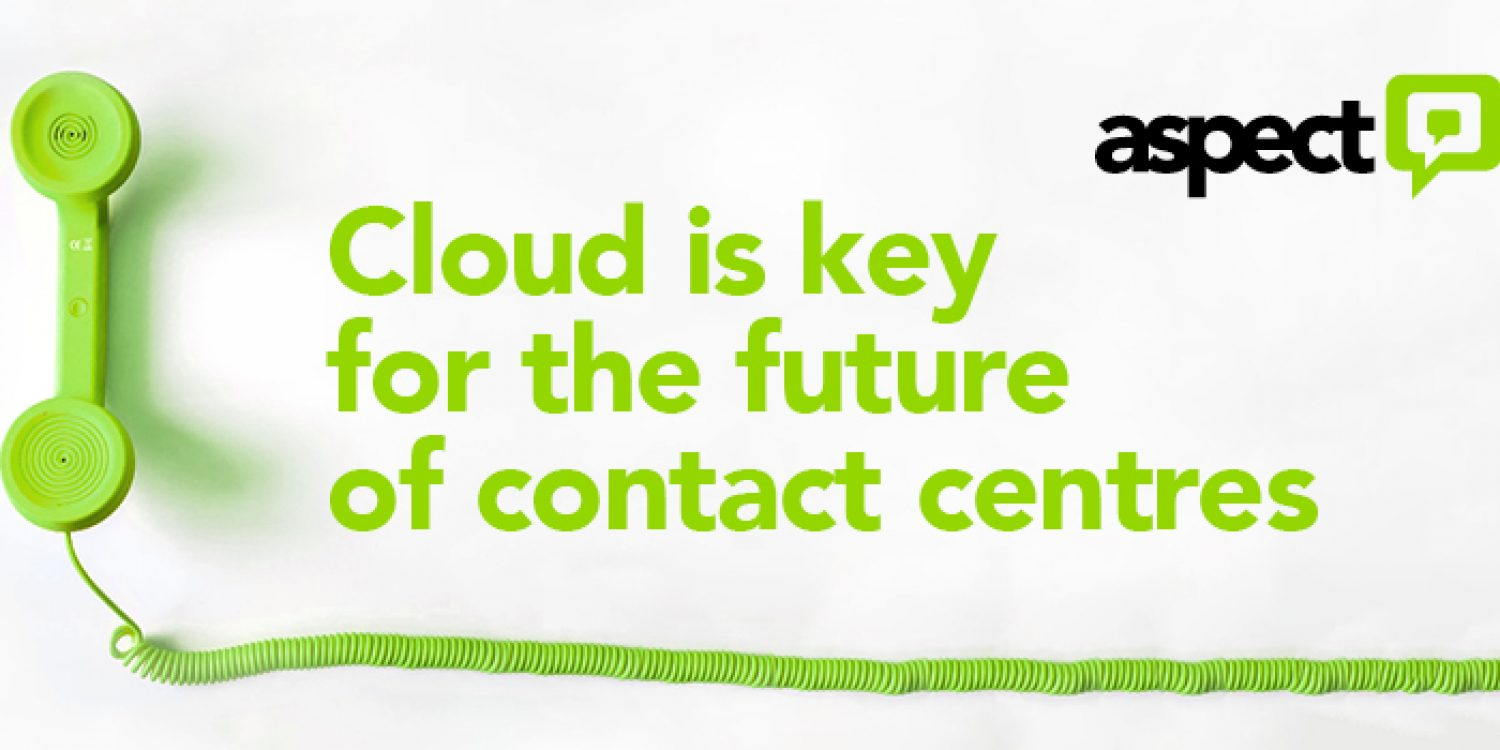 Cloud is Key for the Future of Contact Centres