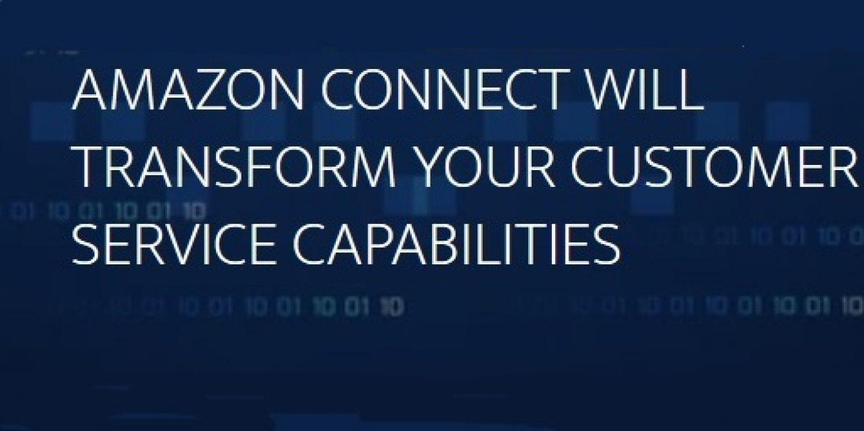 Ways Amazon Connect Will Transform Customer Service