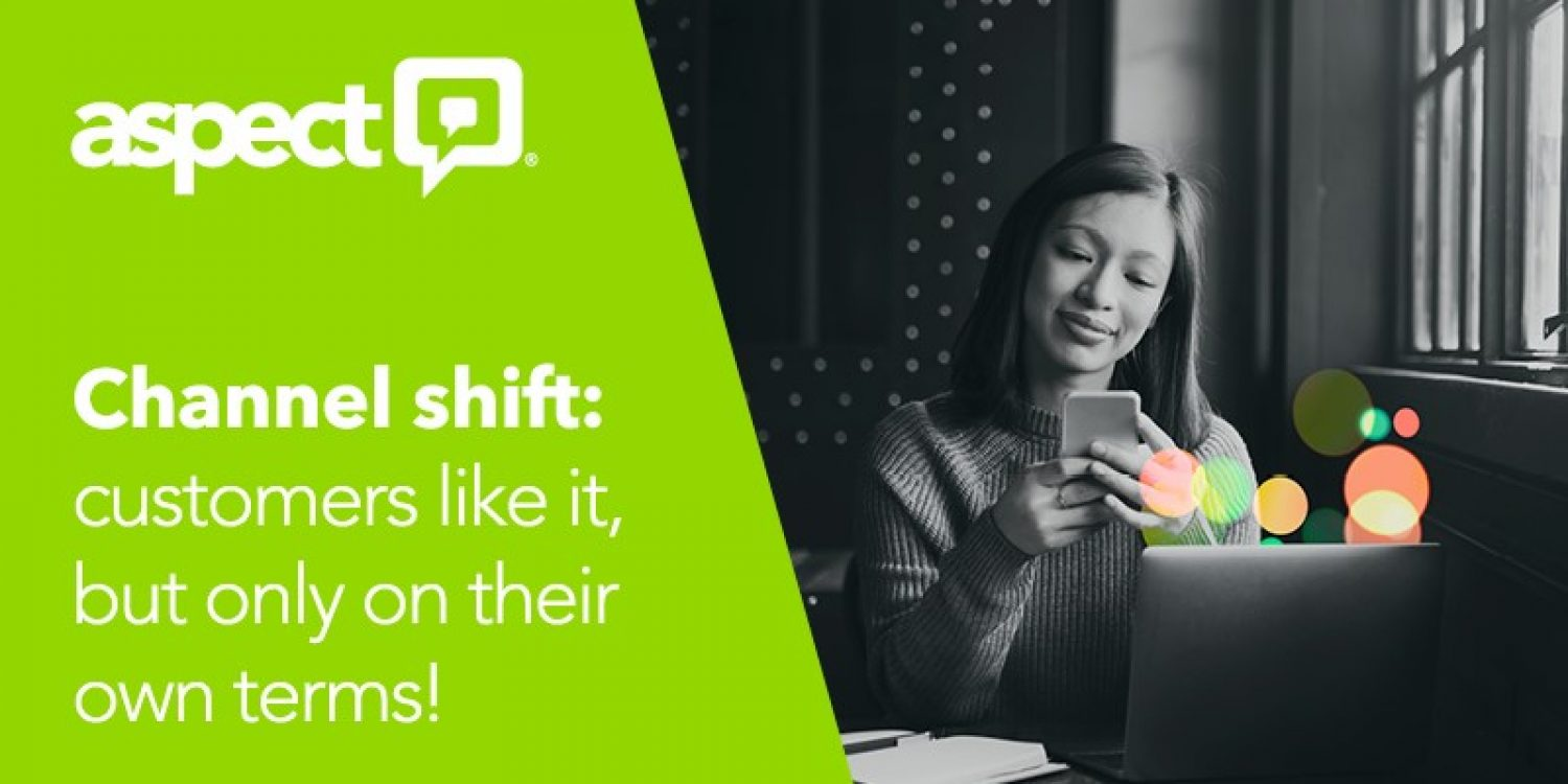 Channel Shift: Customers like it only on their Terms!