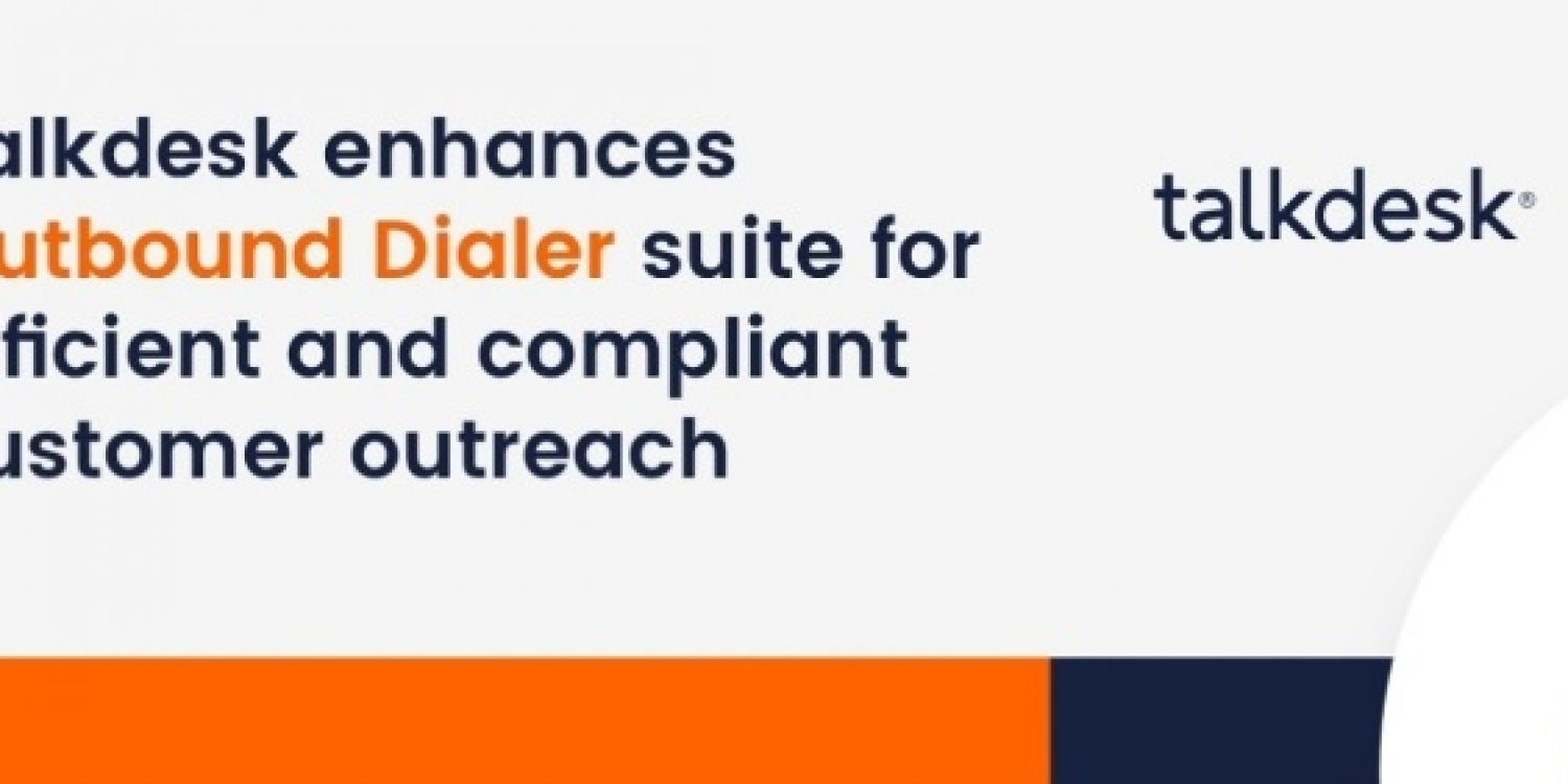 Talkdesk Enhances Contact Centre Outbound Dialer Suite