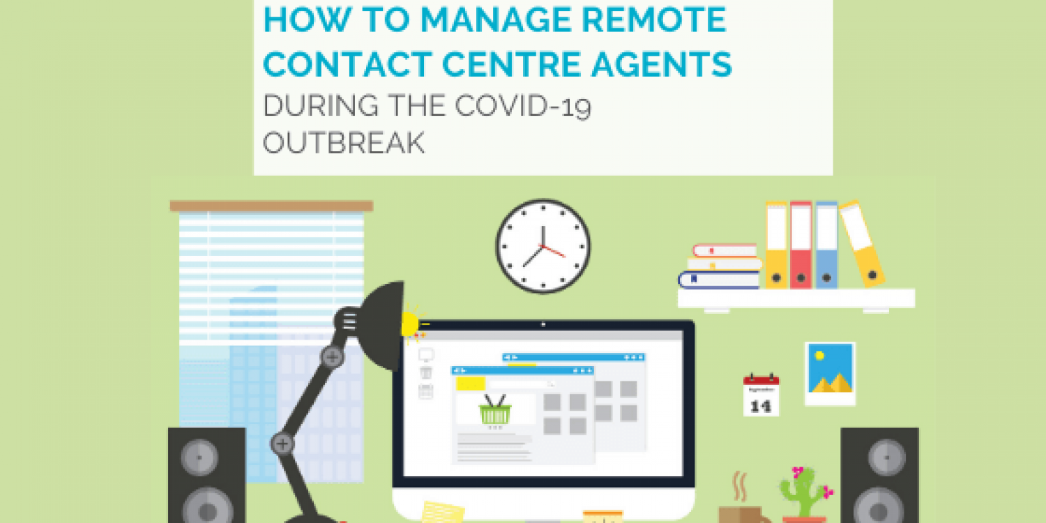 Manage Remote Contact Centre Agents During COVID-19