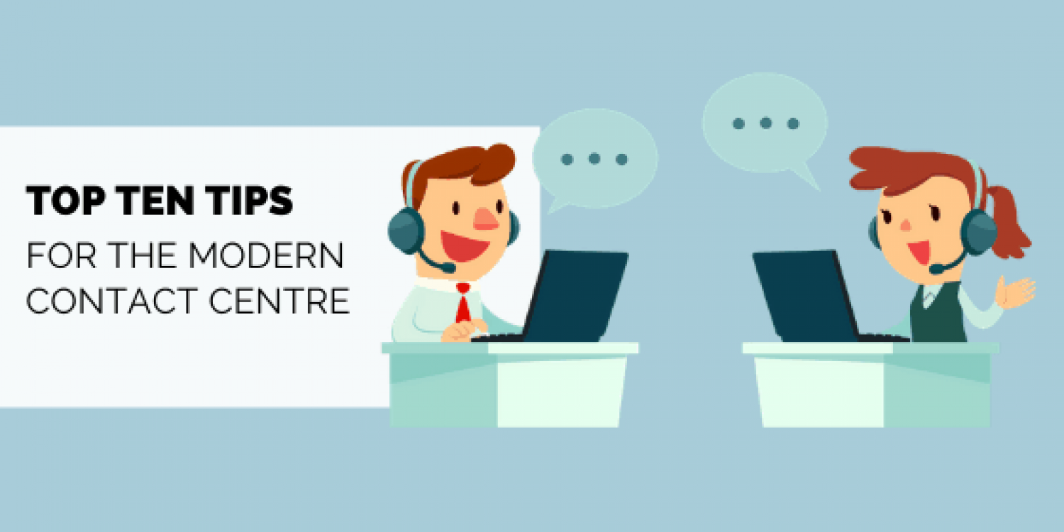 Top 10 Tips For The Modern Contact Centre – Business Systems
