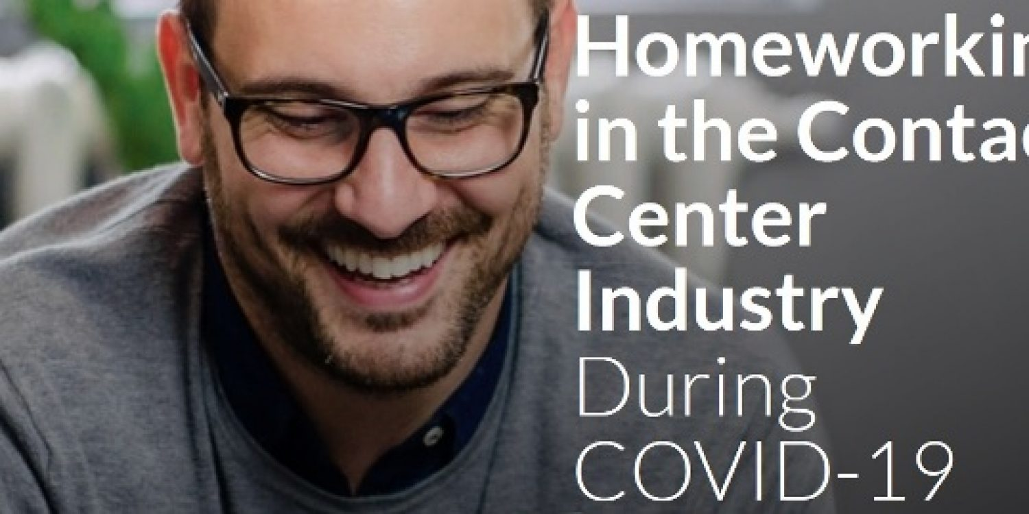 Homeworking in the Contact Centre Industry During COVID-19