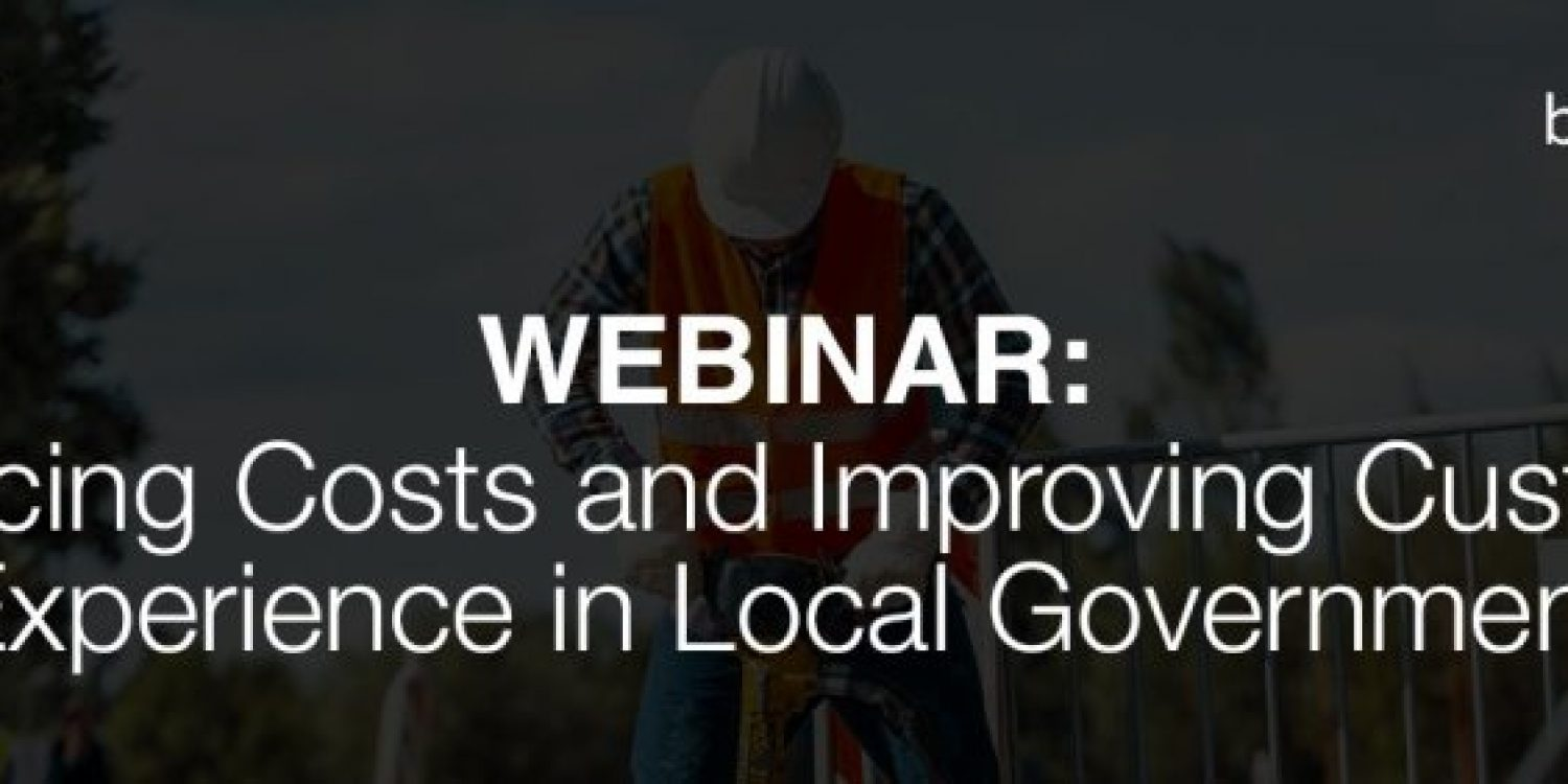 Reducing Costs and Improving CX in Local Government