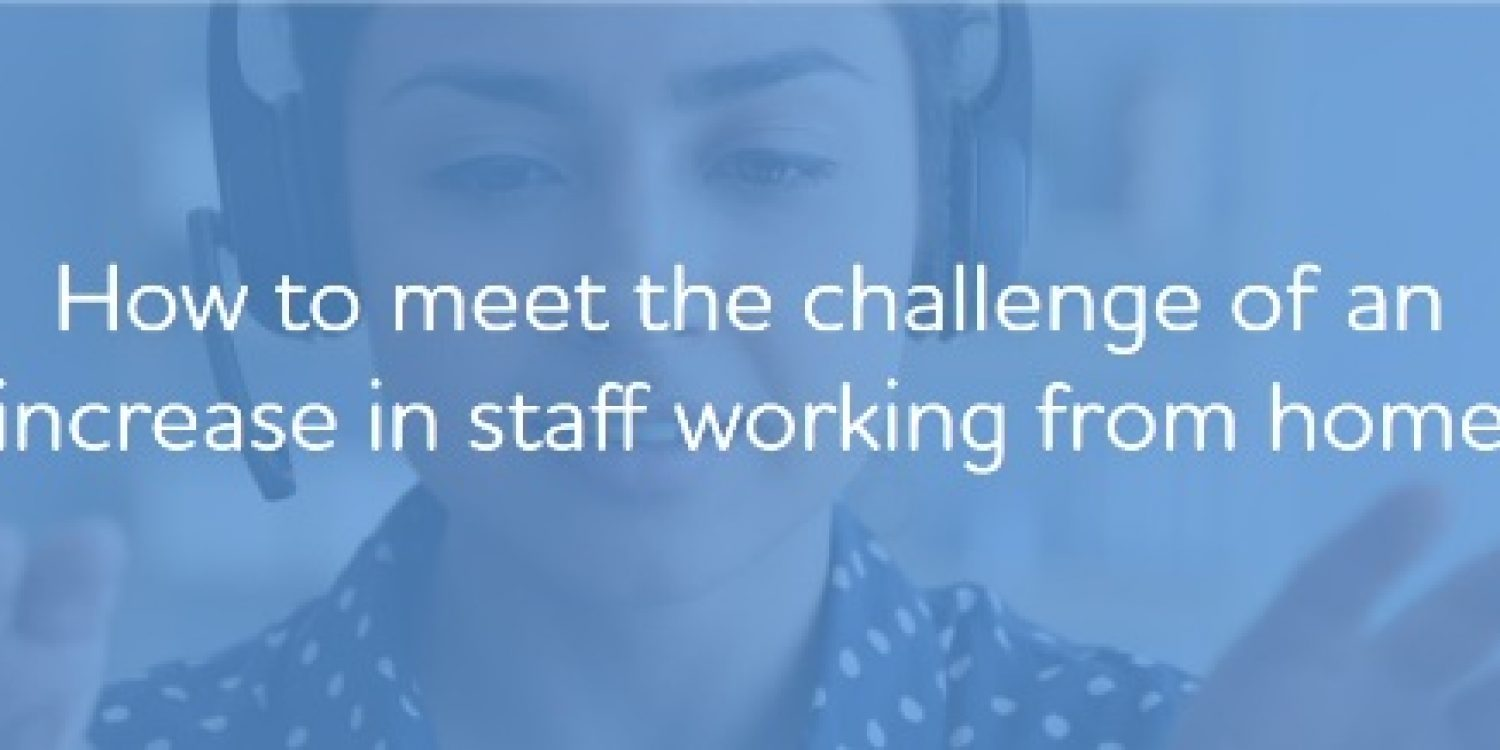 The Challenge of Contact Centre Staff Working From Home