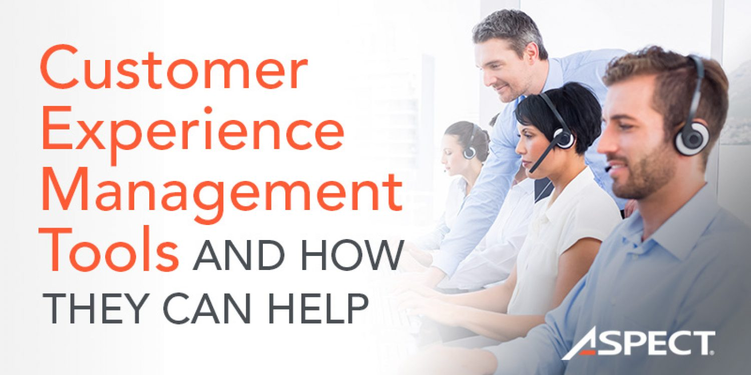 Customer Experience Management Tools & How They Can Help