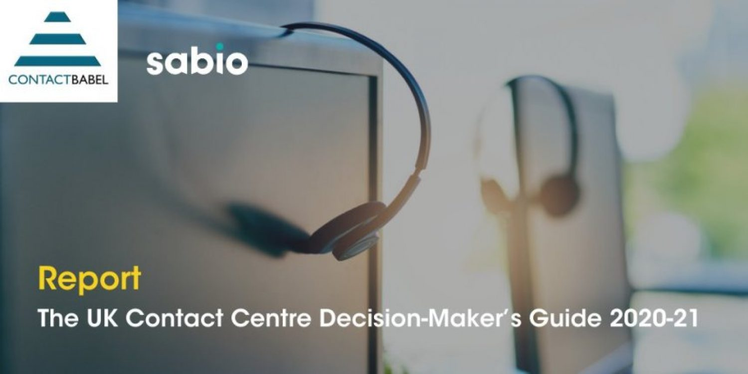 UK Contact Centre Decision-Maker's Guide 2020-21