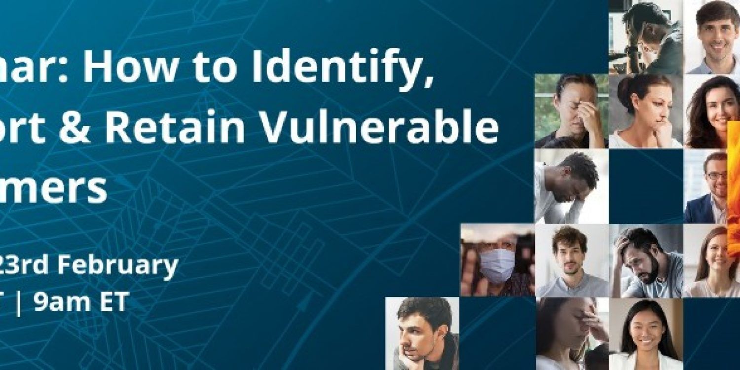 How to Identify, Support, and Retain Vulnerable Customers