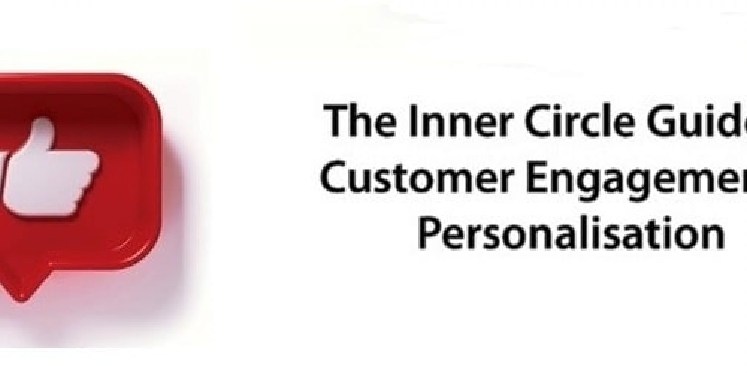Inner Circle Guide to Customer Engagement & Personalisation